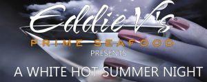 WHITE HOT SUMMER NIGHT PARTY @ Eddie V's Prime Seafood | Tampa | Florida | United States